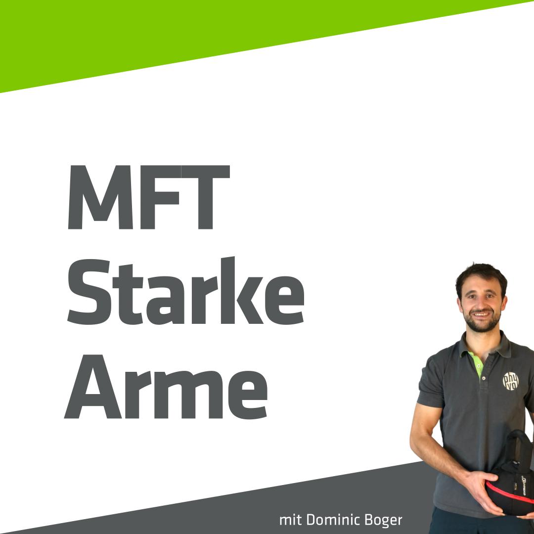 MFT - Starke Arme